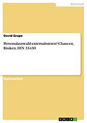 Personalauswahl externalisieren? Chancen, Risiken, DIN 33430 - eBook - David Grupe,