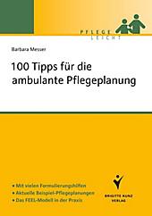 Pflege leicht: 100 Tipps für die ambulante Pflegeplanung - eBook - Barbara Messer,