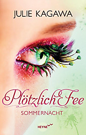 Plötzlich Fee Band 1: Sommernacht - eBook - Julie Kagawa,
