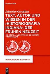 Pluralisierung & Autorität: 33 Text, Autor und Wissen in der 'historiografía indiana' der Frühen Neuzeit - eBook - Sebastian Greußlich,