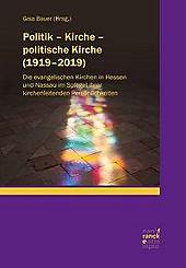 Politik - Kirche - politische Kirche (1919-2019).  - Buch