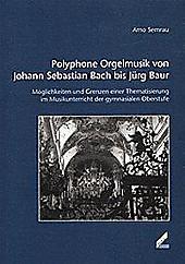 Bild Polyphone Orgelmusik von Johann Sebastian Bach bis Jürg Baur