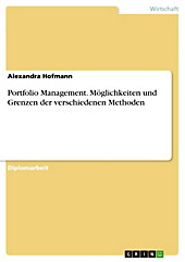 Portfolio Management - Möglichkeiten und Grenzen der verschiedenen Methoden - eBook - Alexandra Hofmann,