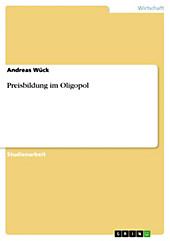 Preisbildung im Oligopol - eBook - Andreas Wück,
