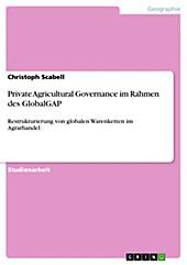 Private Agricultural Governance im Rahmen des GlobalGAP - eBook - Christoph Scabell,