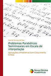 Problemas Parabólicos Semilineares em Escala de interpolação. Ricardo Parreira da Silva, - Buch - Ricardo Parreira da Silva,