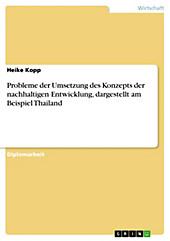 Probleme der Umsetzung des Konzepts der nachhaltigen Entwicklung, dargestellt am Beispiel Thailand - eBook - Heike Kopp,