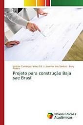 Projeto para construção Baja sae Brasil. Josemar dos Santos, Ihury Ribeiro, - Buch - Josemar dos Santos, Ihury Ribeiro,