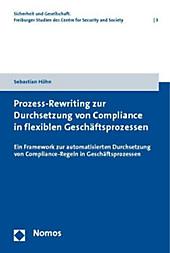 Prozess-Rewriting zur Durchsetzung von Compliance in flexiblen Geschäftsprozessen. Sebastian Höhn, - Buch - Sebastian Höhn,