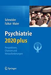 Psychiatrie 2020 plus - eBook - Peter Falkai, Frank Schneider,