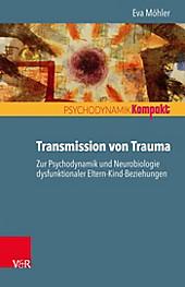Psychodynamik kompakt: Transmission von Trauma - eBook - Eva Möhler,