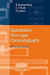 Quantitative Thin-Layer Chromatography. Bernd Spangenberg, C. F. Poole, Christel Weins, - Buch - Bernd Spangenberg, C. F. Poole, Christel Weins,