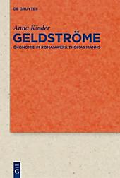 Quellen und Forschungen zur Literatur- und Kulturgeschichte: 76 (310) Geldströme - eBook - Anna Kinder,