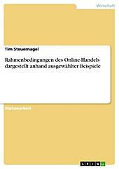Rahmenbedingungen des Online-Handels dargestellt anhand ausgewählter Beispiele - eBook - Tim Steuernagel,