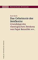 Ratzinger-Studien: Bd.3 Das Geheimnis des Senfkorns. Kurt Koch, - Buch - Kurt Koch,