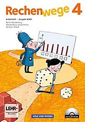 Rechenwege, Ausgabe Nord (2011): 4. Schuljahr, Arbeitsheft mit CD-ROM. Christine Münzel, Elke Mirwald, Wolfgang Grohmann, Mandy Fuchs, Friedhelm...