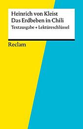 Reclam Textausgabe + Lektüreschlüssel: Textausgabe + Lektüreschlüssel. Heinrich von Kleist: Das Erdbeben in Chili - eBook - Heinrich von Kleist, Susanne Gröble,