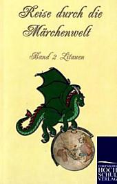 Reise durch die Märchenwelt<br/>Bd.2 Litauische Märchen.  - Buch