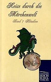 Reise durch die Märchenwelt<br/>Bd.7 Altindische Märchen.  - Buch