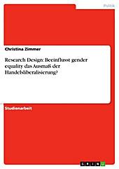 Research Design: Beeinflusst gender equality das Ausmaß der Handelsliberalisierung? - eBook - Christina Zimmer,