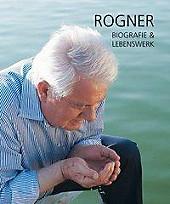 Rogner. Biografie & Lebenswerk. Dieter Otte, - Buch - Dieter Otte,