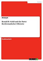 Ronald B. Schill und die Partei Rechtsstaatlicher Offensive - eBook - -,
