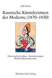 Russische Künstlerinnen der Moderne (1870-1930). Ada Raev, - Buch - Ada Raev,
