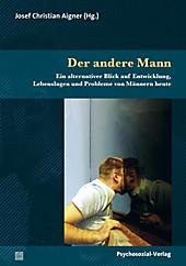 Sachbuch Psychosozial: Der andere Mann - eBook - Josef Christian Aigner,