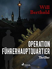 Saga Egmont: Operation Führerhauptquartier - eBook - Will Berthold,