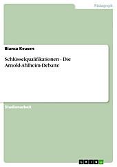 Schlüsselqualifikationen - Die Arnold-Ahlheim-Debatte - eBook