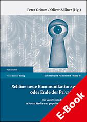Schöne neue Kommunikationswelt oder Ende der Privatheit? - eBook - - -,