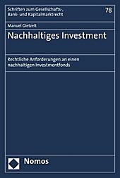 Schriften zum Gesellschafts-, Bank- und Kapitalmarktrecht: 78 Nachhaltiges Investment - eBook - Manuel Gietzelt,