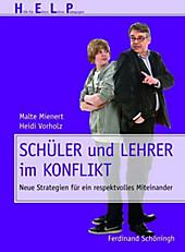 Schüler und Lehrer im Konflikt. Heidi Vorholz, Malte Mienert, - Buch - Heidi Vorholz, Malte Mienert,
