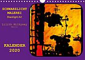 Schwarzlicht Malerei/ Blacklight Art (Wandkalender 2020 DIN A4 quer) - Kalender - Carmen Schroll alias Lilith Milkyway,