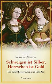 Schweigen ist Silber, Herrschen ist Gold - eBook - Susanna Neukam,