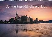 Schweriner Märchenschloss (Wandkalender 2017 DIN A3 quer)