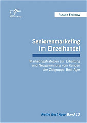 Seniorenmarketing im Einzelhandel. Ruslan Fedorow, - Buch - Ruslan Fedorow,