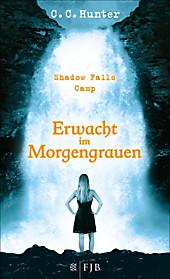 Shadow Falls Camp Band 2: Erwacht im Morgengrauen - eBook - C. C. Hunter,