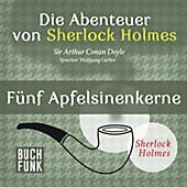 Sherlock Holmes: Sämtliche Erzählungen: Die Abenteuer von Sherlock Holmes • Fünf Apfelsinenkerne - eBook - Arthur Conan Doyle,