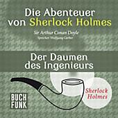 Sherlock Holmes: Sämtliche Erzählungen: Die Abenteuer von Sherlock Holmes • Der Daumen des Ingenieurs - eBook - Arthur Conan Doyle,