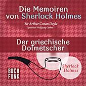 Sherlock Holmes: Sämtliche Erzählungen: Die Memoiren von Sherlock Holmes • Der griechische Dolmetscher - eBook - Arthur Conan Doyle,