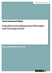 Sicherheit in der afrikanischen Philosophie und Geistesgeschichte - eBook - Jacob Emmanuel Mabe,