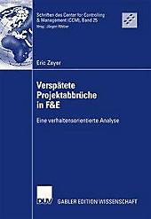 Sitzungsberichte der Heidelberger Akademie der Wissenschaften: 25 Verspätete Projektabbrüche in F&E - eBook - Eric Zayer,
