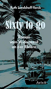 Sixty to go. Ruth Landshoff-Yorck, - Buch - Ruth Landshoff-Yorck,