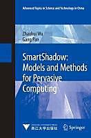 SmartShadow: Models and Methods for Pervasive Computing. Zhaohui Wu, Gang Pan, - Buch - Zhaohui Wu, Gang Pan,