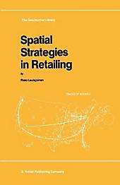 Spatial Strategies in Retailing. R. Laulajainen, - Buch