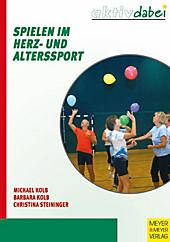Spielen im Herz- und Alterssport - eBook - Michael Kolb, Barbara Kolb, Christina Steininger,