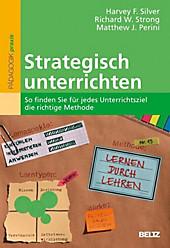 Strategisch unterrichten - eBook - Harvey F. Silver, Richard W. Strong, Matthew J. Perini,