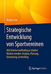 Strategische Entwicklung von Sportvereinen. Nicolas Fink, - Buch - Nicolas Fink,