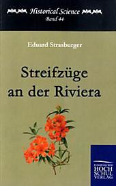 Streifzüge an der Riviera. Eduard Strasburger, - Buch - Eduard Strasburger,